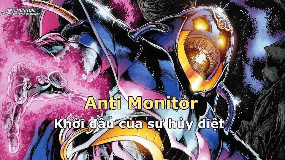 Anti Monitor - Khởi đầu của sự hủy diệt